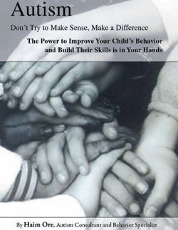 Autism: Don't Try to Make Sense, Make a Difference! By Haim Ore