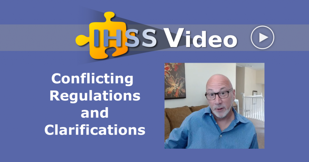 IHSS Video - Conflicting Regulations and Clarifications