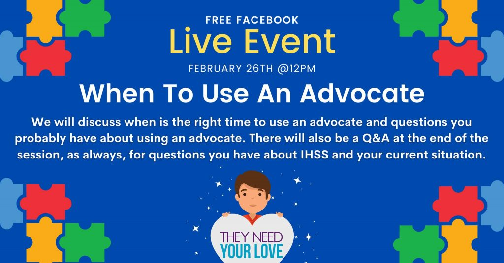 Free Facebook Live Event February 26th @ 12PM PST. When to use an advocate.