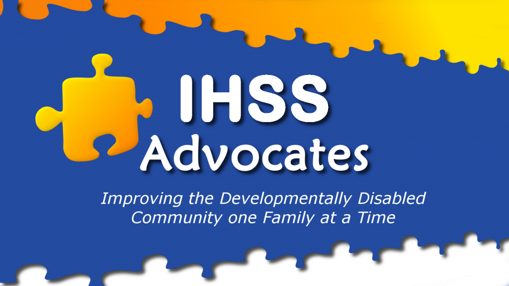 IHSS Advocates: Improving the Developmentally Disabled Community One Family at a Time