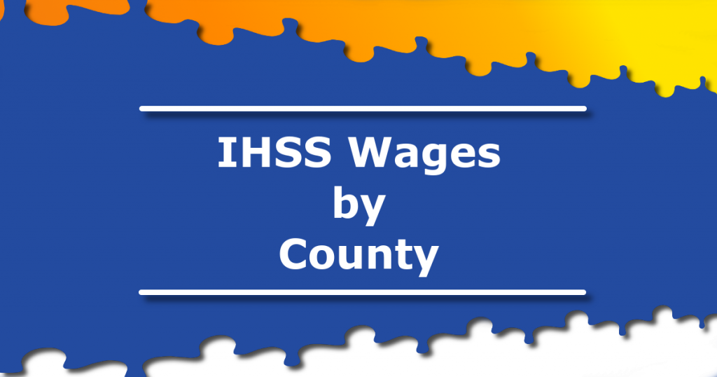 IHSS Wages by County