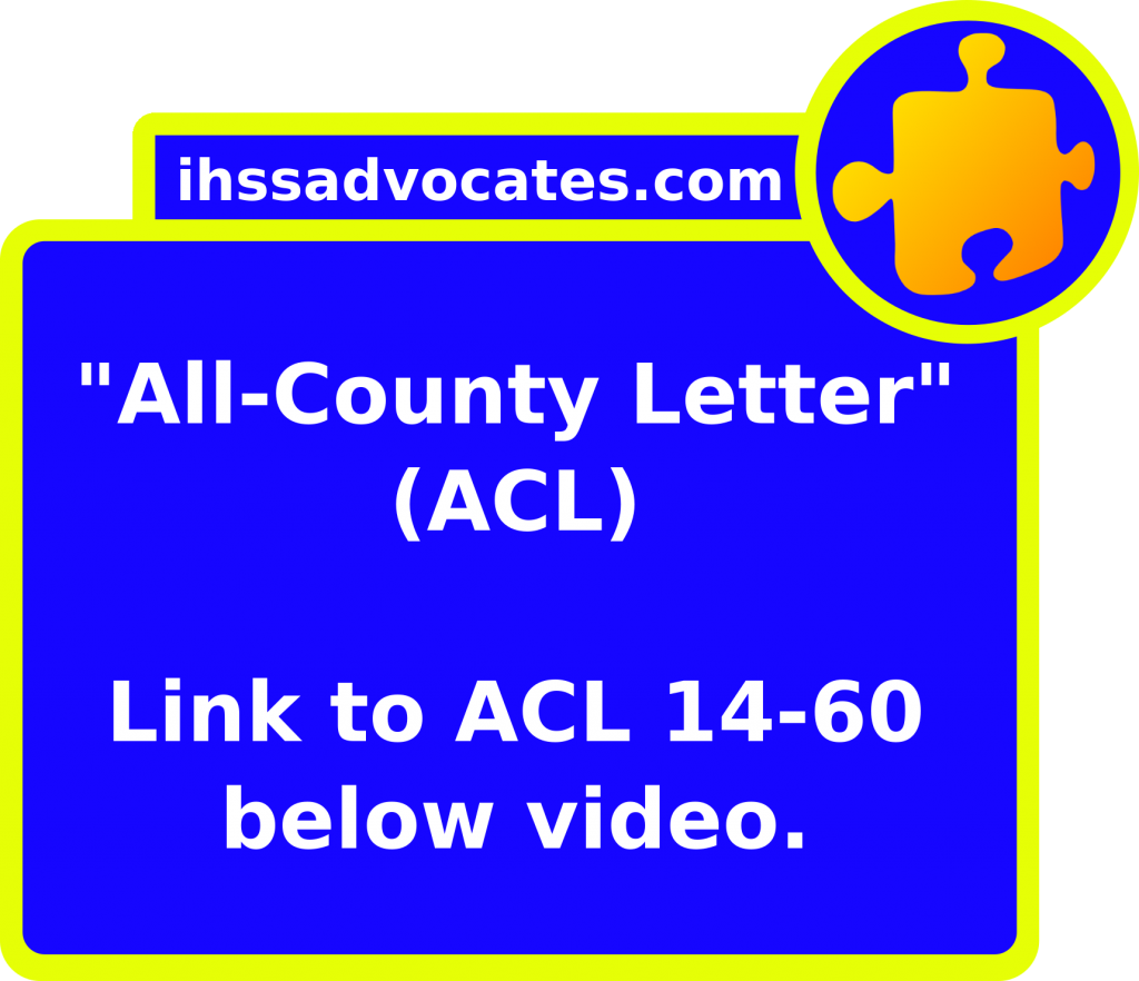 ihssadvocates.com: All-County Letter (ACL) Link to ACL 14-60 below video
