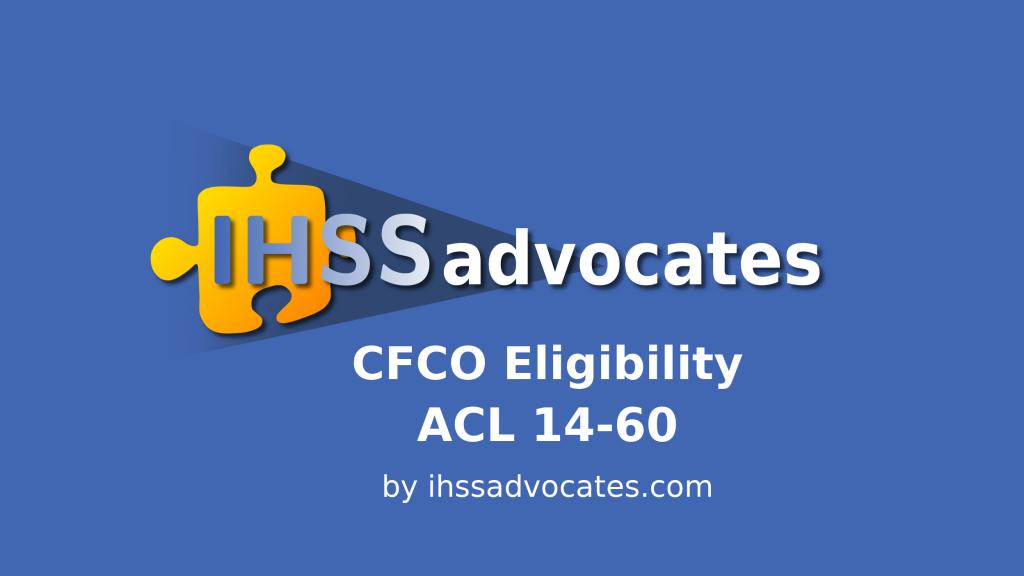 IHSS Advocates - CFCO Eligibility ACL 14-60 - ihssadvocates.com